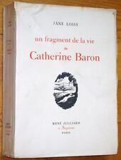 Jane Loisy : UN FRAGMENT DE LA VIE DE CATHERINE BARON 1942 EO n° 3/40