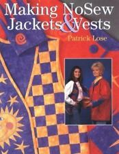 Making Nosew Jackets and Vests by Patrick Lose (1998, Hardcover)