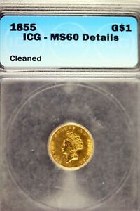 1855 - ICG MS60 DEATAILS (CLEANED) T2 Liberty Head Dollar Gold Coin! #B19600