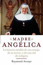 Madre Angelica: La historia notable de una monja, de su nervio, y de una red de