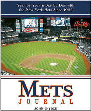 Mets Journal: Year by Year and Day by Day with the New York Mets Since 1962, Sny