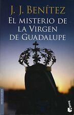 EL MISTERIO DE LA VIRGEN DE GUADALUPE, POR: J.J. BENITEZ