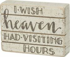 Country new small wood block sign sitter/ If Heaven had visiting Hours