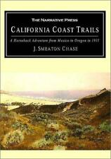 California Coast Trails: A Horseback Adventure from Mexico to Oregon in 1911:...