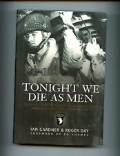 br- TONIGHT WE DIE AS MEN  -3/506 Para Inf, Toccoa to D-Day, Gardner 1st HBdj VG