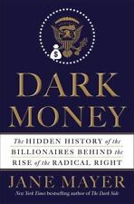 Dark Money by Jane Mayer Book Hardcover The Hidden History of the Billionaires