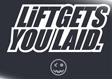 LIF GETS YOU LAID DECAL STICKER 220mmW Car Ute 4X4 offroad Caravan Hilux Patrol