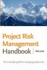 Project Risk Management Handbook: The Invaluabl. Jutte, Bart.#