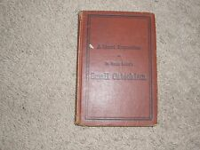 A Short Exposition of Dr Martin Luther's Small Catechism - 1912