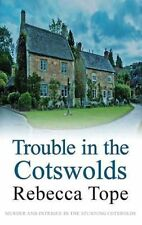 Trouble in the Cotswolds (Cotswold Mysteries), Rebecca Tope, Very Good Book