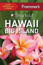 Shortcut Guide: Frommer's Shortcut Hawaii Big Island by Jeanne Cooper (2015,...