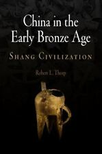 China in the Early Bronze Age: Shang Civilization (Encounters with Asia) by Rob