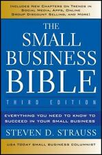 The Small Business Bible : Everything You Need to Know to Succeed in Your Small