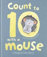 Count to 10 with a Mouse (Picture Book) By Margaret Wise Brown