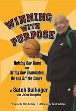 Winning with Purpose: Raising Our Game and Lifting Our Teammates, On and Off the