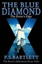 The Blue Diamond: The Razor's Edge (The Razor's Adventures) by P. S. Bartlett