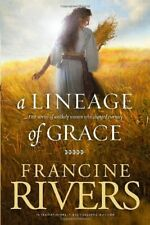 A Lineage of Grace: Five Stories of Unlikely Women