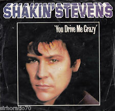 SHAKIN' STEVENS You Drive Me Crazy / Baby You're A Child 45