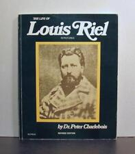 The life of Louis Riel in Pictures
