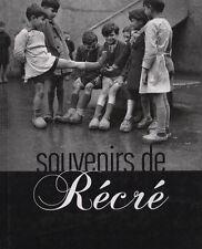 SOUVENIRS DE RÉCRÉ - Michèle Jouve et Franck Jouve - B