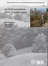 La Forêt Paysanne dans l'Espace Rural Biodiversité, paysages, produits  - INRA