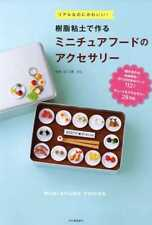 Polymer Clay Miniature Foods and Accessories - Japanese Craft Book