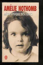 """Amélie Nothomb : Métaphysique des tubes """" Editions Le Livre de Poche """""""