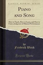 Piano and Song: How to Teach, How to Learn, and How to Form a Judgment of Musica