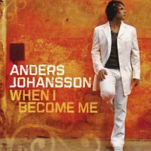 "Anders Johansson - ""When I Become Me"" - 2004 - CD Album"