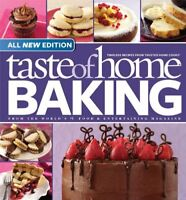 Taste of Home Baking, All NEW Edition: 725+ Recipes & Variations from Classic…