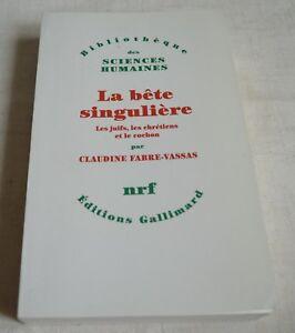 LA BETE SINGULIERE DE C. FABRE VASSAS ED NRF GALLIMARD 1994 COMME NEUF