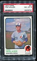 1973 Topps Baseball #41 TOM WALKER Montreal Expos PSA 8 NM-MT