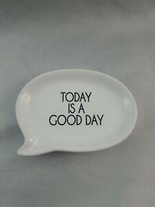 """""""Today is a Good Day"""" White Speech Bubble Trinket Tray Catch All Dish Small"""