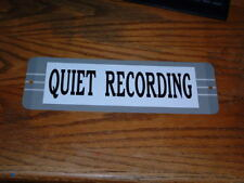 """Quiet Recording metal wall sign.4""""x12"""" White"""