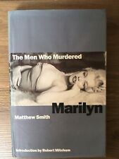 THE MEN WHO MURDERED MARILYN Monroe by Matthew Smith Hardcover Dust Jacket Book