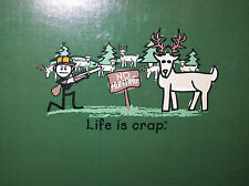 Life is Crap No Hunting Funny Adult T-Shirt by The Mountain SIZE MEDIUM NEW WTAG