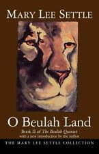 O Beulah Land: Book II of the Beulah Quintet (Beulah Quintet/Mary Lee Settle) b