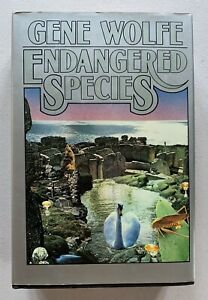 ENDANGERED SPECIES,GENE WOLFE,SCIENCE FICTION,FANTASY,FIRST EDITION,HARDCOVER/DJ