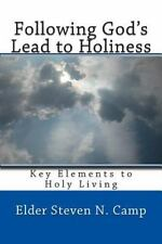 Following God's Lead to Holiness : Key Elements for Holy Living by Steven...