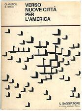 Clarence S. Stein VERSO NUOVE CITTÀ PER L'AMERICA Il Saggiatore 1969 Mumford