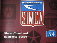 FASCICULE BOOKLET SIMCA  N°54 CHAMBORD DO BRASIL 1959 / CLUB SIMCA FRANCE