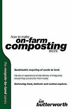 How to Make on Farm Composting Work - Sustainable Recycling of Waste to Land...