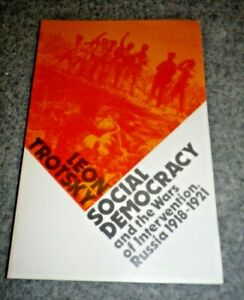 Social Democracy and the Wars of Intervention, Russia 1918-1921 Leon Trotsky