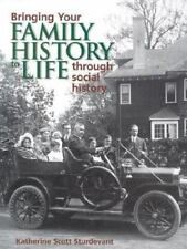 BRINGING YOUR FAMILY HISTORY TO LIFE THROUGH SOCIAL HISTORY By Katherine VG