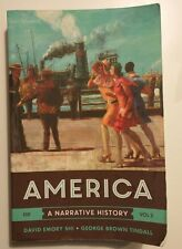 America : A Narrative History by David E. Shi and George Brown Tindall (2016, P…