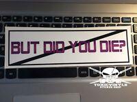 Mais DID You Die? Voiture Slap Autocollant Jdm Statique Position Dérivateur Jap