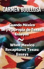Cuando México se (re)apropia de Texas: Ensayos / When Mexico-ExLibrary