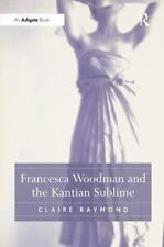 Francesca Woodman And The Kantian Sublime: By Claire Raymond