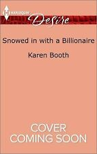 Secrets of the A-List: Snowed in with a Billionaire by Karen Booth (2017,...
