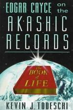Edgar Cayce on the Akashic Records: The Book of Life: By Kevin J Todeschi